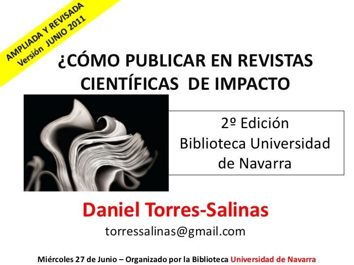 ¿CÓMO PUBLICAR EN REVISTAS       CIENTÍFICAS DE IMPACTO                                             2º Edición            ...