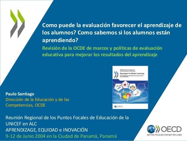 Revisión de la OCDE de marcos y políticas de evaluación educativa para mejorar los resultados del aprendizaje Como puede l...