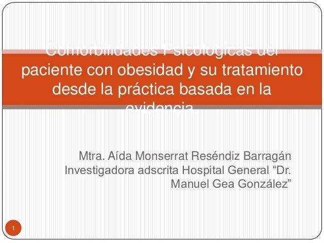 """Mtra. Aída Monserrat Reséndiz Barragán Investigadora adscrita Hospital General """"Dr. Manuel Gea González"""" Comorbilidades Ps..."""