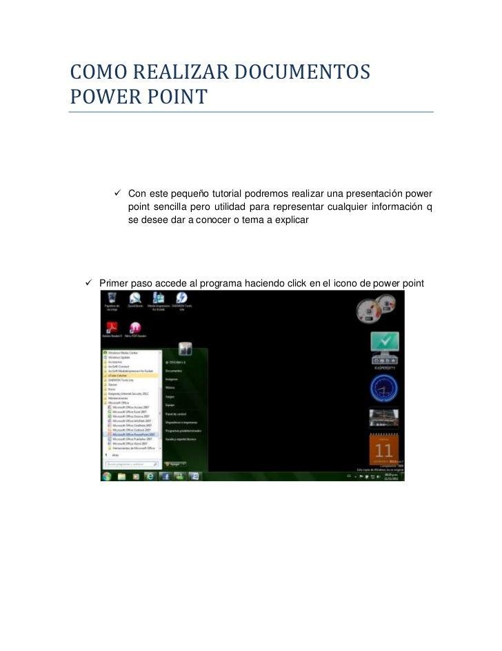 COMO REALIZAR DOCUMENTOSPOWER POINT        Con este pequeño tutorial podremos realizar una presentación power         poi...