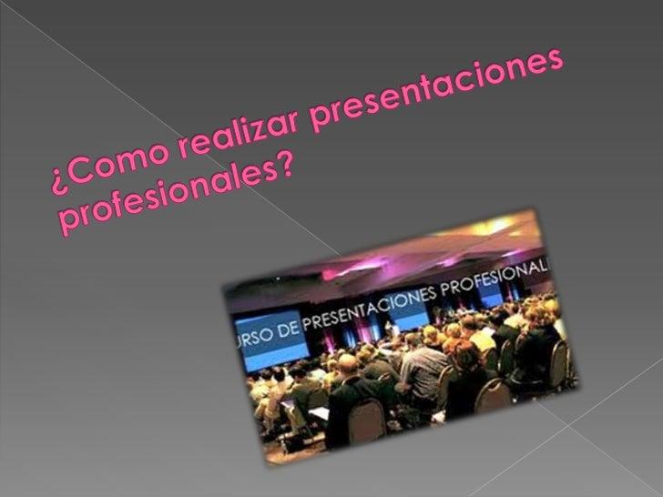 Como realizar presentaciones profesionales