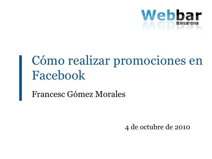 Como realizar promociones en facebook bFrancesc Gómez Morales