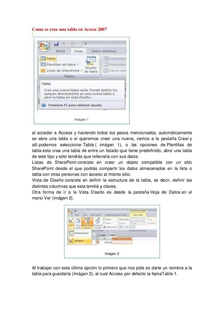 Como se crea una tabla en Access 2007                      Imágen 1al acceder a Access y haciendo todos los pasos menciona...