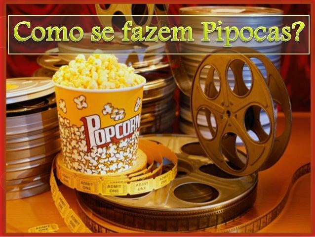 ● Milho para Pipocas ● Óleo Alimentar ● Açúcar branco