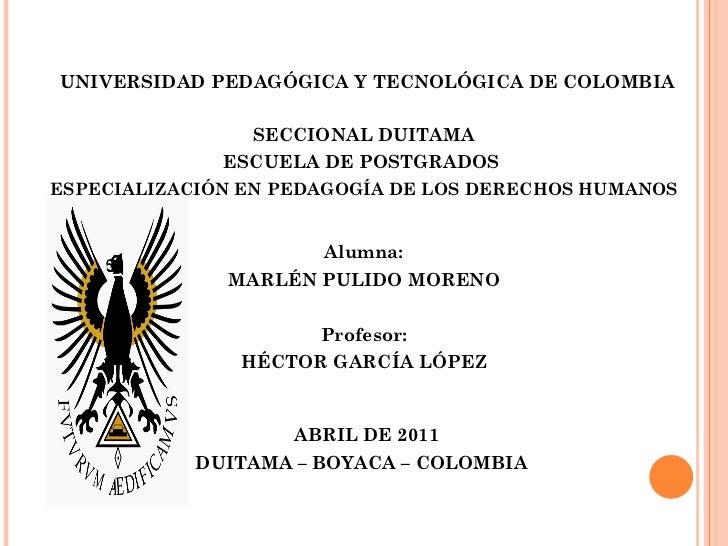 UNIVERSIDAD PEDAGÓGICA Y TECNOLÓGICA DE COLOMBIA <ul><li>SECCIONAL DUITAMA </li></ul><ul><li>ESCUELA DE POSTGRADOS  </li...