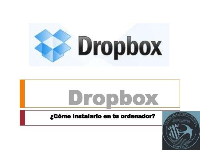 Dropbox ¿Cómo instalarlo en tu ordenador?