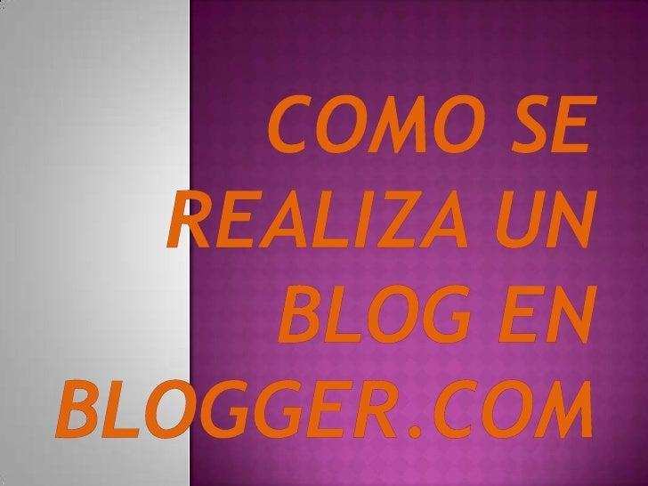 Como se realiza un blog en blogger.com<br />