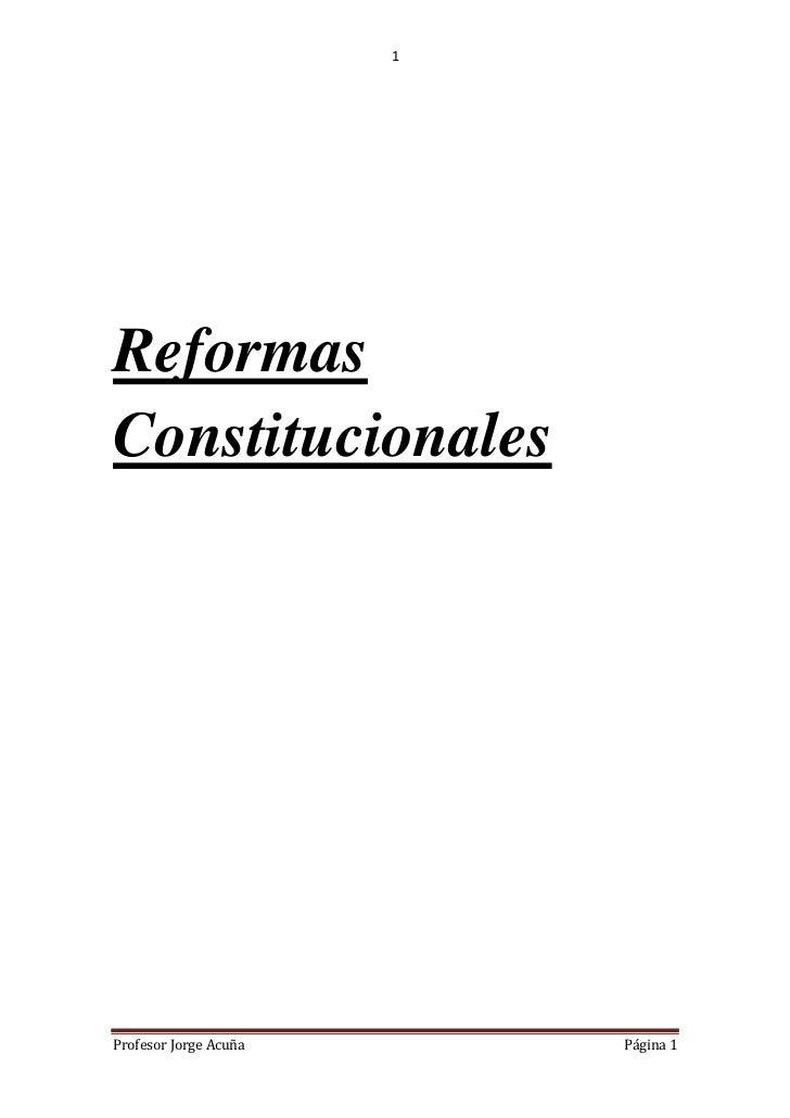 1ReformasConstitucionalesProfesor Jorge Acuña       Página 1