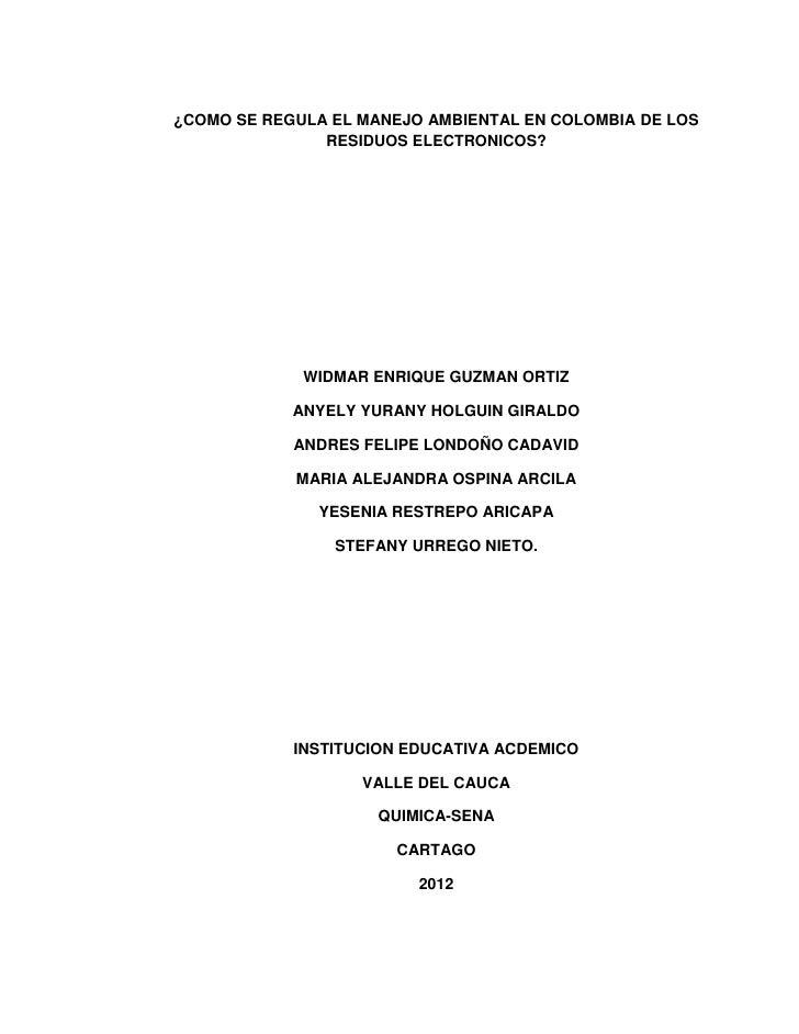 ¿COMO SE REGULA EL MANEJO AMBIENTAL EN COLOMBIA DE LOS               RESIDUOS ELECTRONICOS?             WIDMAR ENRIQUE GUZ...