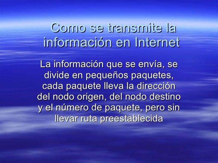 Como se transmite la información en internet