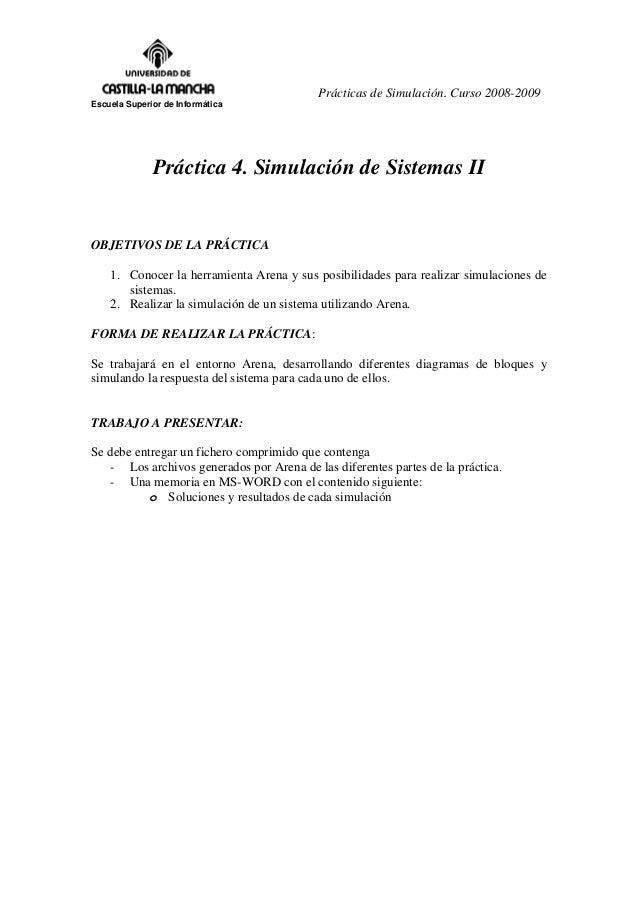 Prácticas de Simulación. Curso 2008-2009 Escuela Superior de Informática  Práctica 4. Simulación de Sistemas II  OBJETIVOS...