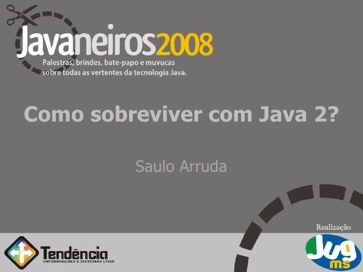 Como Sobreviver Com Java2