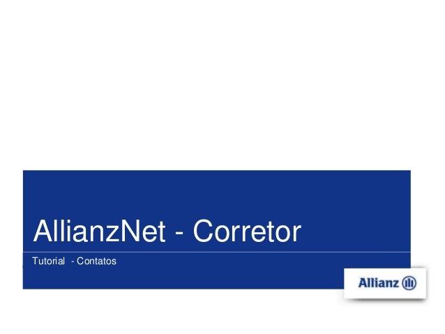 nº da páginaTítulo da apresentaçãoTutorial - ContatosAllianzNet - Corretor