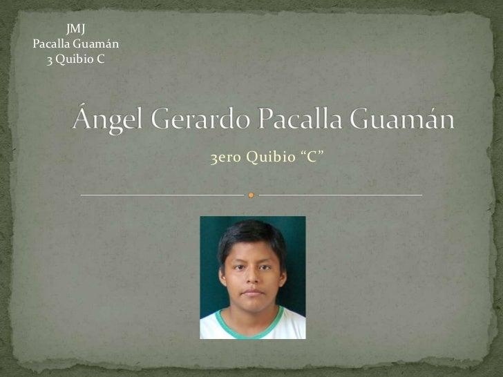 "JMJPacalla Guamán  3 Quibio C                 3ero Quibio ""C"""