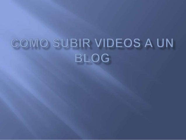    Hay dos formas de subir videos a nuestro blog, una de ellas es     usando el servidor de Blogger y otra es insertando ...
