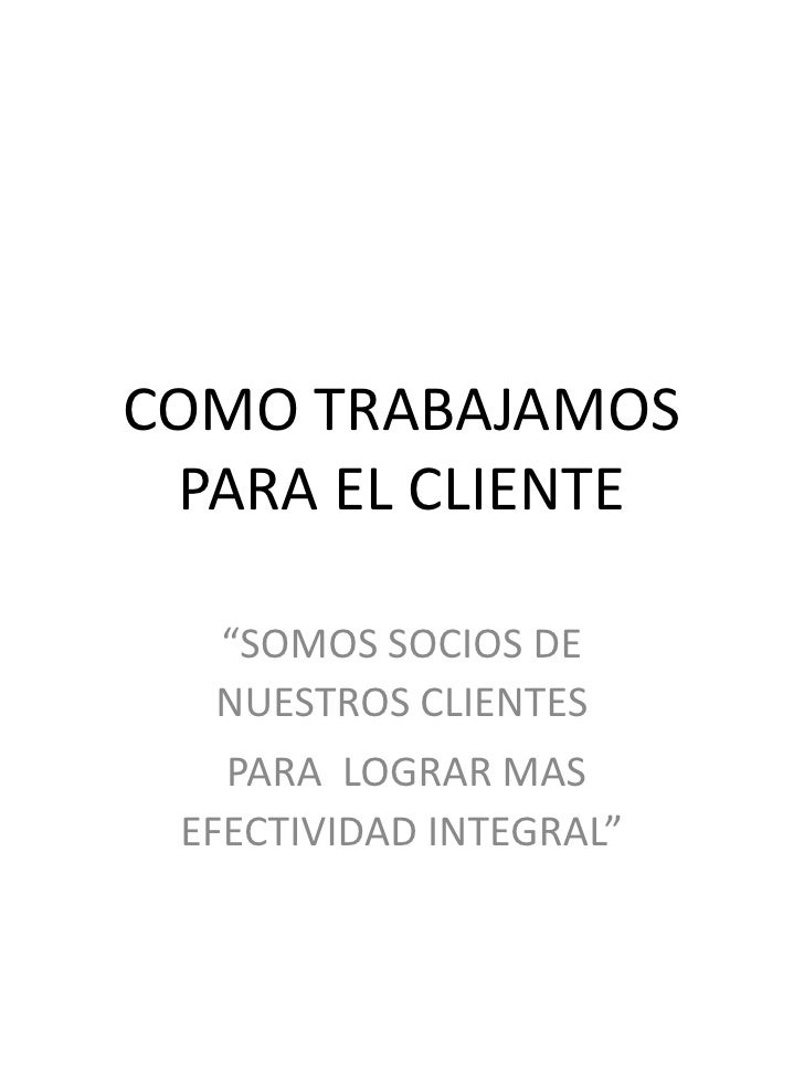 Como trabajamos con nuestros clientes. (1)