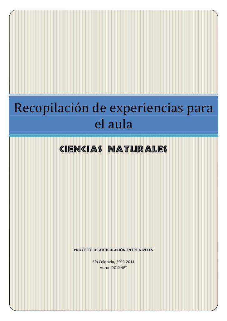 Recopilación de experiencias para             el aula       Ciencias Naturales         PROYECTO DE ARTICULACIÓN ENTRE NIVE...