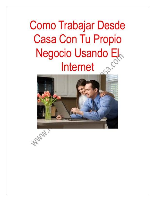 Como trabajar desde casa con tu propio negocio usando el - Trabajar desde casa ofertas ...