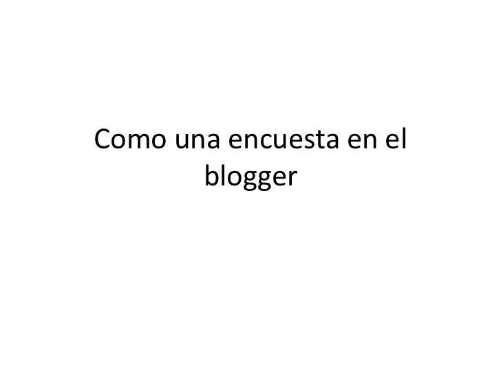 Como una encuesta en el       blogger