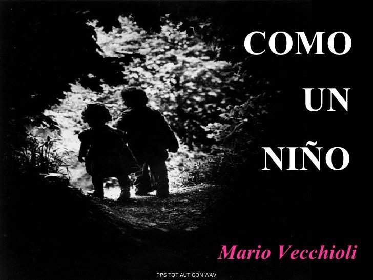 COMO UN NIÑO Mario Vecchioli PPS TOT AUT CON WAV