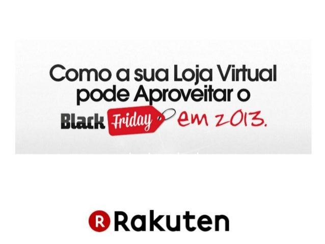 Como usar a sua loja virtual para aproveitar a Black Friday em 2013.