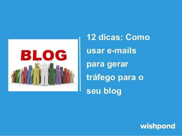 Como usar e mails para aumentar o tráfego do seu blog