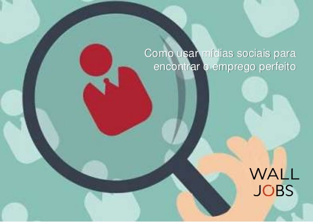 Como usar mídias sociais para  encontrar o emprego perfeito