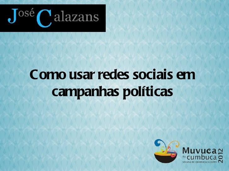 Como usar redes sociais em  campanhas políticas
