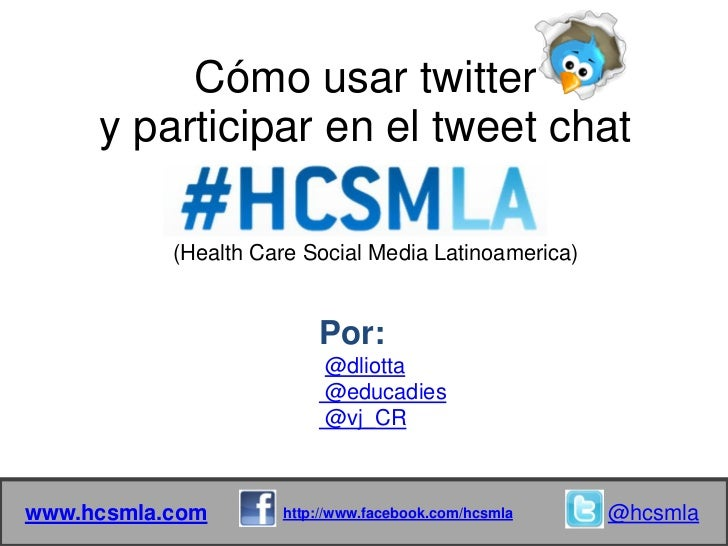 Cómo usar twitter     y participar en el tweet chat           (Health Care Social Media Latinoamerica)                    ...
