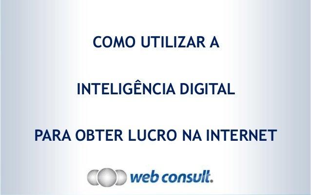 COMO UTILIZAR AINTELIGÊNCIA DIGITALPARA OBTER LUCRO NA INTERNET