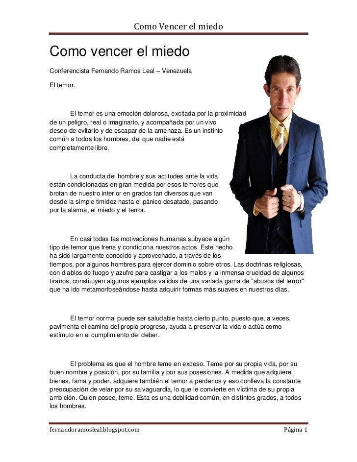 Como Vencer el miedoComo vencer el miedoConferencista Fernando Ramos Leal – VenezuelaEl temor.       El temor es una emoci...