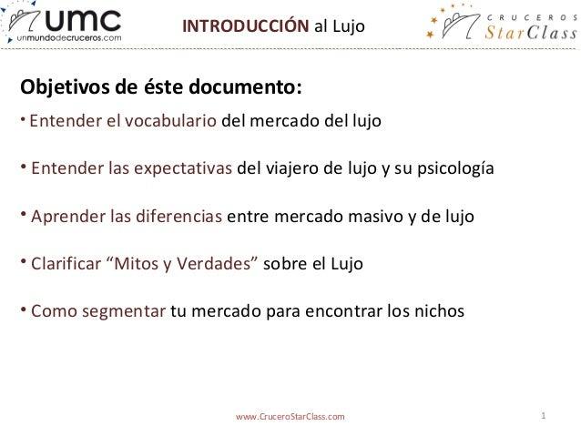 INTRODUCCIÓN al LujoObjetivos de éste documento:• Entender el vocabulario del mercado del lujo• Entender las expectativas ...