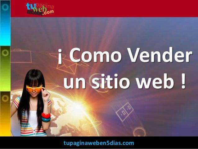 tupaginaweben5dias.com ¡ Como Vender un sitio web !