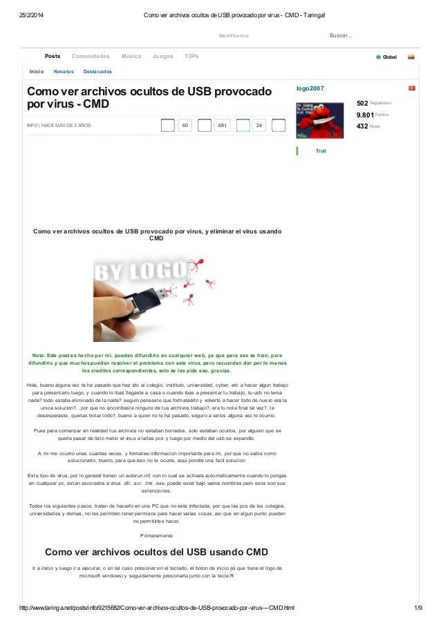 25/2/2014 Como ver archivos ocultos de USB provocado por virus - CMD - Taringa! http://www.taringa.net/posts/info/9215682/...