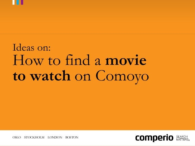OSLO STOCKHOLM LONDON BOSTON Ideas on: How to find a movie to watch on Comoyo