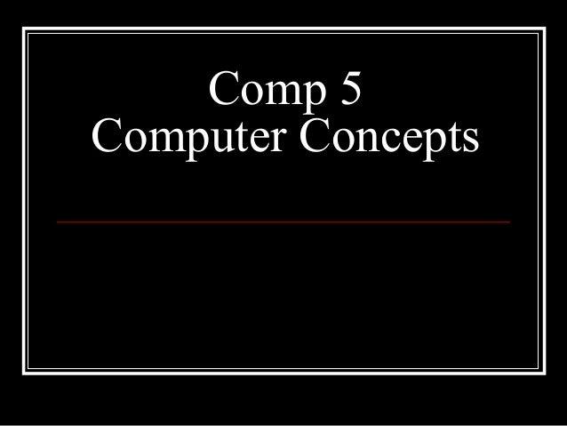 Comp 5   Computer Concepts