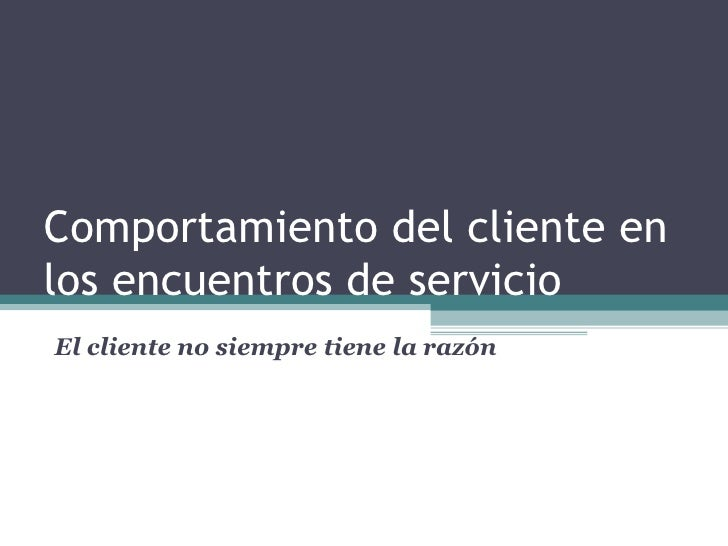 Comportamiento del Cliente en los Encuentros de Servicios