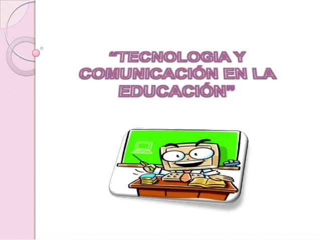 Las Nuevas Tecnologías y su influencia enel aula