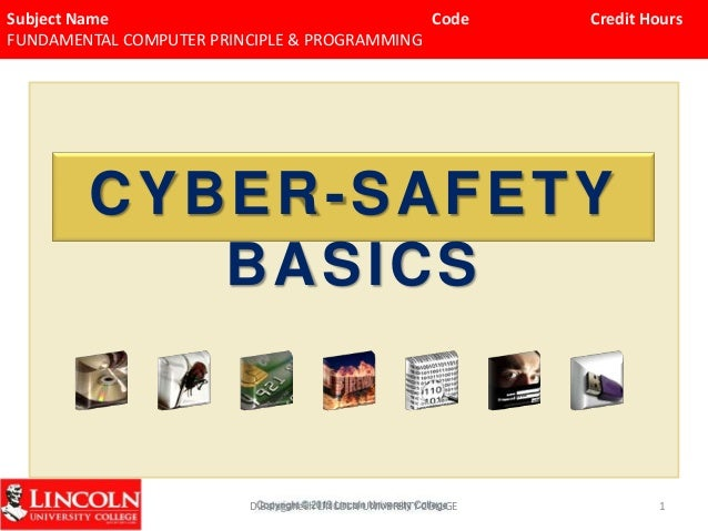 Subject Name Code Credit Hours FUNDAMENTAL COMPUTER PRINCIPLE & PROGRAMMING CYBER-SAFETY BASICS D.Balaganesh LINCOLN UNIVE...
