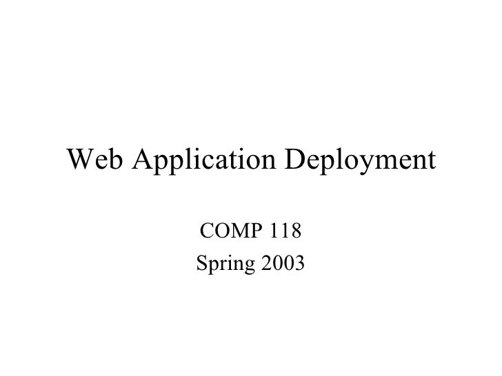 Web Application Deployment COMP 118 Spring 2003