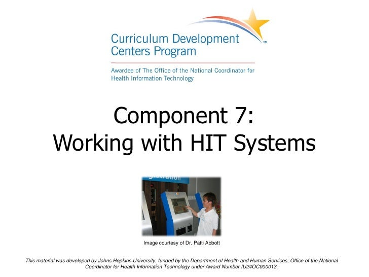 Component 7:           Working with HIT Systems                                                  Image courtesy of Dr. Pat...