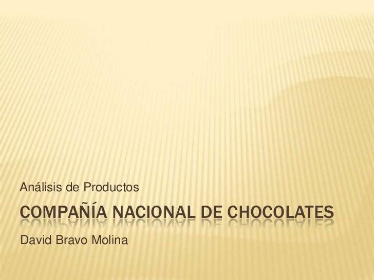 Análisis de ProductosCOMPAÑÍA NACIONAL DE CHOCOLATESDavid Bravo Molina