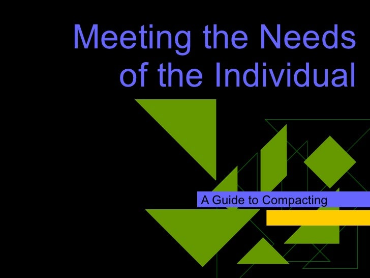 Meeting the Needs of the Individual A Guide to Compacting