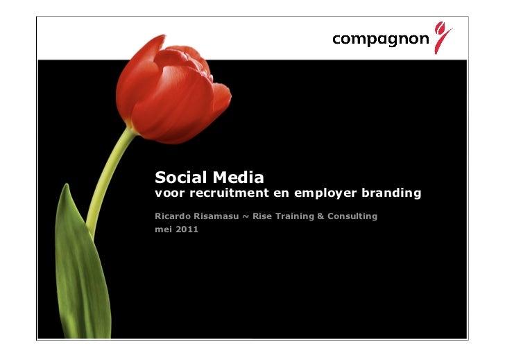 Social Mediavoor recruitment en employer brandingRicardo Risamasu ~ Rise Training & Consultingmei 2011