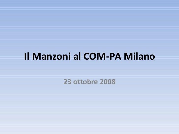Il Manzoni al COM-PA Milano 23 ottobre 2008
