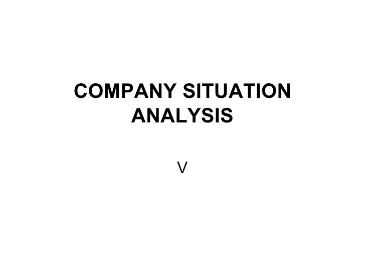 COMPANY SITUATION ANALYSIS V