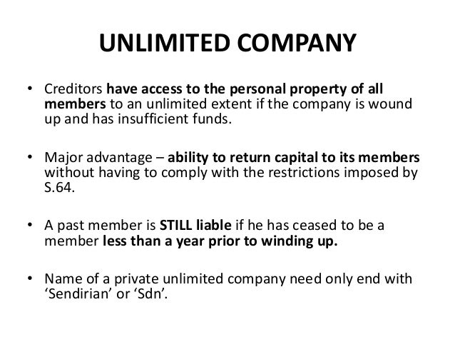 unlimited company under malaysian company law Section 65 unlimited company to provide for reserve share capital on conversion into limited company [effective from 12th september, 2013]an unlimited company having a share capital may, by.