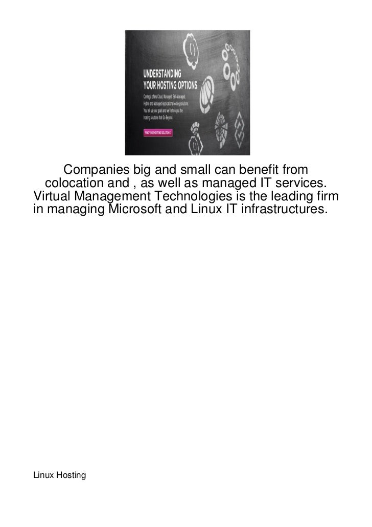 Companies big and small can benefit from  colocation and , as well as managed IT services.Virtual Management Technologies ...