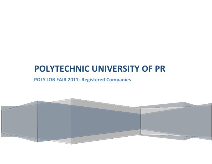 PUPRPOLYTECHNIC UNIVERSITY OF PRPOLY JOB FAIR 2011- Registered Companies