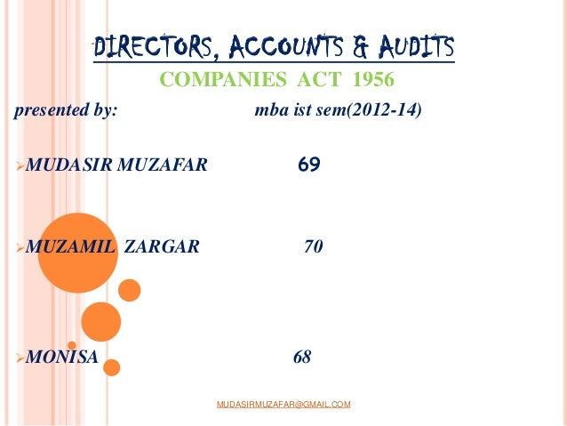 DIRECTORS, ACCOUNTS & AUDITS COMPANIES ACT 1956 presented by:  mba ist sem(2012-14)  MUDASIR  MUZAFAR  69  MUZAMIL  ZARG...